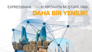 Expressbank-dan korporativ müştərilərə daha bir yenilik